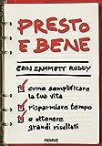 Presto e bene: Come semplificare la tua vita, risparmiare tempo e ottenere grandi risultati (Italian Edition)