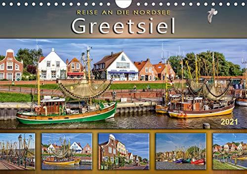 Reise an die Nordsee - Greetsiel (Wandkalender 2021 DIN A4 quer)