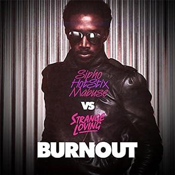 Burnout (vs. Strange Loving)