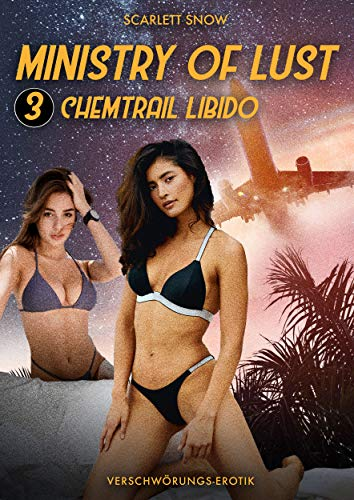 Ministry Of Lust - Episode 3: Chemtrail Libido: Verschwörungs-Erotik / Kurzgeschichte