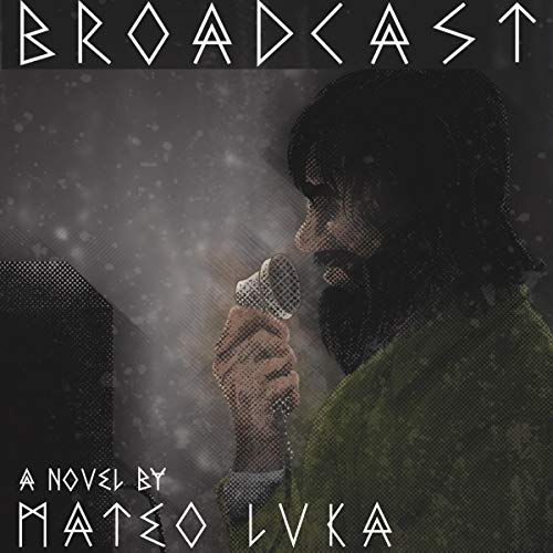 Broadcast Audiobook By Mateo Luka cover art