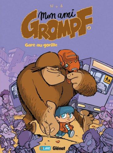 Mon Ami Grompf - Tome 02 : Gare au gorille