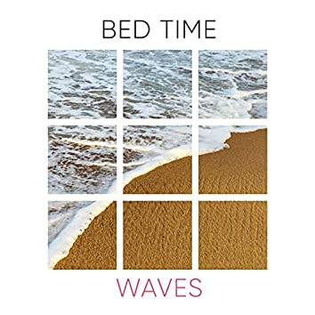 #Bed Time Waves