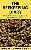 THE BEEKEEPING DIARY: The Right Way In Keeping Bee and Having A Dairy About It
