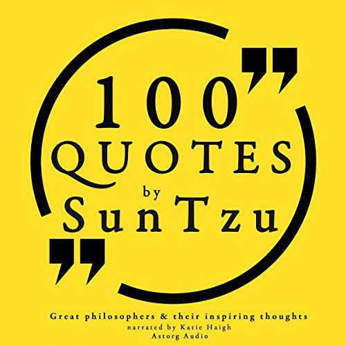 100 Quotes by Sun Tzu (Great Philosophers and Their Inspiring Thoughts) audiobook cover art