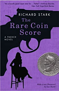 The Rare Coin Score: A Parker Novel (Parker Novels Book 9)