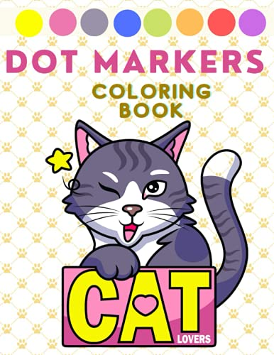 Dot Markers Coloring Book: Cat Activity Book for Kids | Dot Coloring Book for Toddlers | Dot Markers Easy Guided | Art Paint Kids Activity Coloring ... Book for Kids (Dot Markers Activity Book)