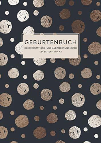 Geburtenbuch • Dokumentations- und Aufzeichnungsbuch: Ausführliches Dokumentations- und Auszeichnungsbuch für Hebammen • 164 Seiten • Din A4 • mehr ... • Schwarzes Design mit Punkten