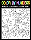 Color By Numbers Book For Kids Ages 8-12: Large Print Birds, Flowers, Animals and Pretty Patterns