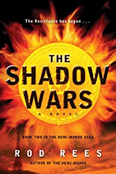 The Shadow Wars: Book Two in the Demi-Monde Saga by [Rod Rees]
