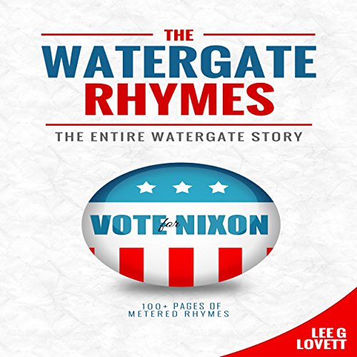 The Watergate Rhymes: The Entire Watergate Story audiobook cover art