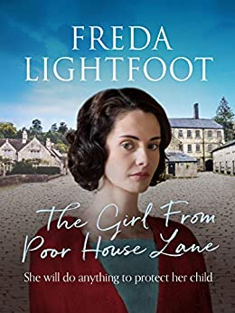 The Girl From Poor House Lane (The Poor House Lane Sagas Book 1) by [Freda Lightfoot]