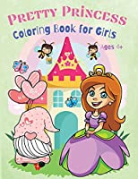 Pretty Princess Coloring Book for Kids: Amazing Coloring Pages for Kids, Boys and Girls, Kindergarten and Pre-School, Who Loves Pretty Princess, Ages 4+