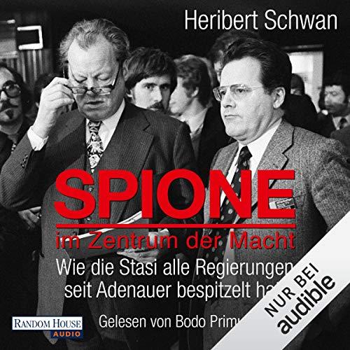 Spione im Zentrum der Macht: Wie die Stasi alle Regierungen seit Adenauer bespitzelt hat