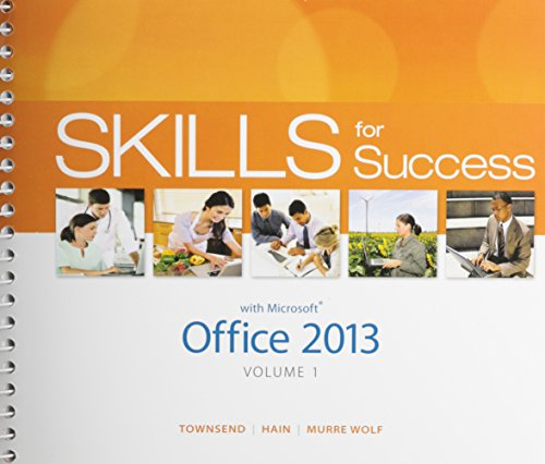 Skills for Success with Office 2013 Volume 1 & Visualizing Technology & MyLab IT with Pearson eText -- Access Card -- fo