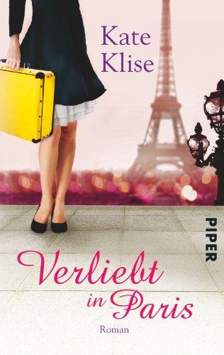 Verliebt in Paris: Roman