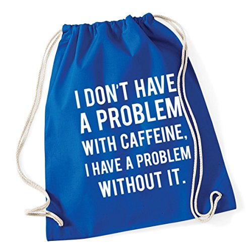 HippoWarehouse I don't have a problem with caffeine, I have a problem without it Drawstring Cotton School Gum Kid Bag Sack 37cm x 46cm, 12 litres