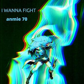 I Wanna Fight