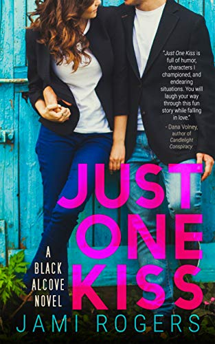 Just One Kiss: An Enemies to Lovers Romance (The Black Alcove Series Book 1) by [Jami Rogers]