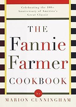 Hardcover The Fannie Farmer Cookbook: Celebrating the 100th Anniversary of America's Great Classic Cookbook Book