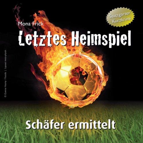 Buchseite und Rezensionen zu 'Letztes Heimspiel 1: Schäfer ermittelt' von  Mona Frick