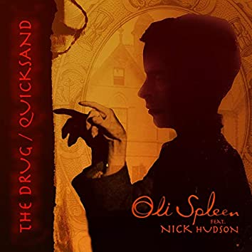 The Drug / Quicksand (feat. Nick Hudson)