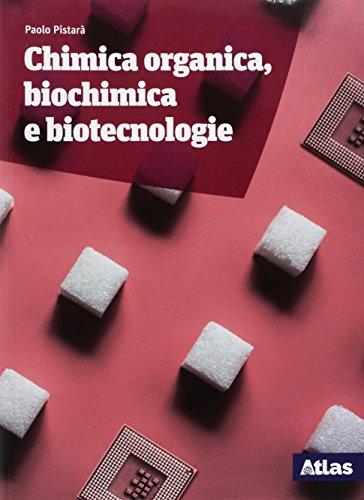 Chimica organica, biochimica e biotecnologie. Per le Scuole superiori. Con ebook. Con espansione online