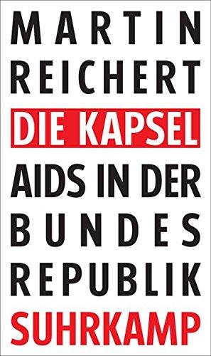 Die Kapsel: Aids in der Bundesrepublik