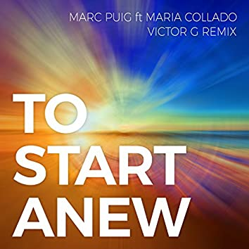 To Start Anew (Victor G Remix)