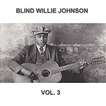 Blind Willie Johnson Remastered Collection (Vol. 3)