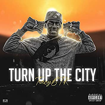 Turn Up The City