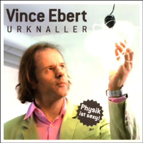 Urknaller - Physik ist sexy                   By:                                                                                                                                 Vince Ebert                               Narrated by:                                                                                                                                 Vince Ebert                      Length: 1 hr and 15 mins     Not rated yet     Overall 0.0