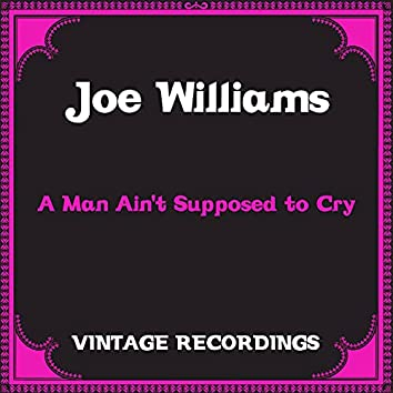 A Man Ain't Supposed to Cry (Hq remastered)