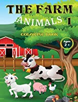 The Farn Animals 1 Coloring Book Ages 2+: The countryside, it's animals and it's stories. Draw animate a real farm to discover the wonders of nature. Children will be happy.