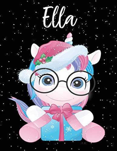 Ella: Personalisiertes Skizzenbuch mit Namen Mädchen Lustiges süßes Einhorn, Perfektes Geschenk für Weihnachten Geburtstag Valentinstag, Geschenkideen ... skizzenbuch blanko ...110 weiße Seiten