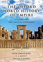 The Oxford World History of Empire: The Imperial Experience