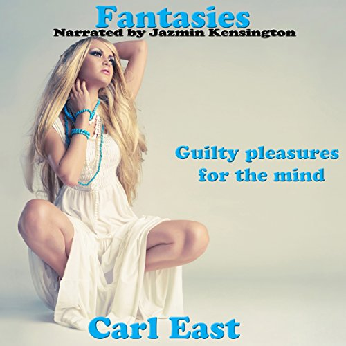 Fantasies                   By:                                                                                                                                 Carl East                               Narrated by:                                                                                                                                 Jazmin Kensington                      Length: 1 hr and 59 mins     Not rated yet     Overall 0.0
