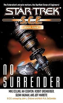 No Surrender: Book Four (Star Trek: Starfleet Corps of Engineers 4) by [Mike Collins, Ian Edgington, Robert Greenberger, Glenn Hauman, Jeff Mariotte]