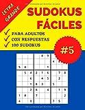 Sudokus Fáciles para Adultos | Letra Grande | Parte 5: 100 Sudokus con Respuestas | Nivel: Fácil | Sudoku recomendable para Personas Mayores | Soluciones Incluídas | Formato Grande