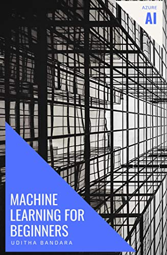 Machine Learning for beginners: Azure AI (English Edition)