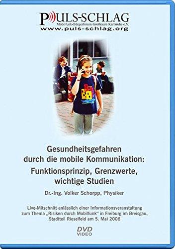 """Gesundheitsgefahren durch die mobile Kommunikation: Funktionsprinzip, Grenzwerte, wichtige Studien: Live-Mitschnitt einer Informationsveranstaltung ... Mobilfunk\"""" in Freiburg i. Br. am 5. 5. 2006."""