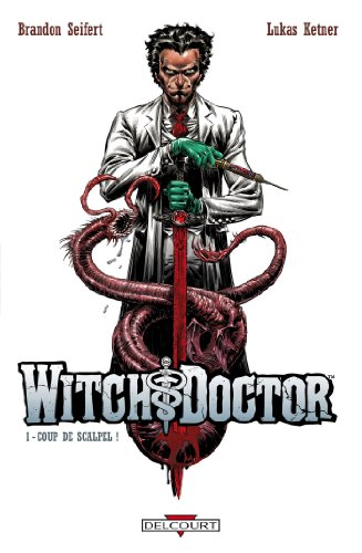 Witch Doctor T01 : Coup de scalpel !