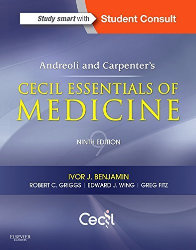 Andreoli and Carpenter's Cecil Essentials of Medicine, 9e (Cecil Medicine) by Ivor Benjamin MD FACC FAHA (2015-05-22)