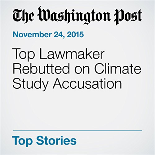 Top Lawmaker Rebutted on Climate Study Accusation audiobook cover art