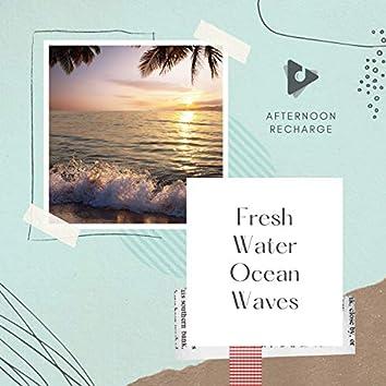 Fresh Water Ocean Waves