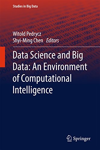 Data Science and Big Data: An Environment of Computational Intelligence (Studies in Big Data Book 24