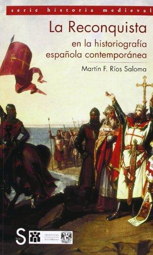 La Reconquista En La Historiografía Española Contemporá