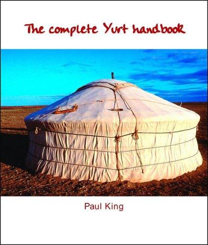 King, P: The Complete Yurt Handbook