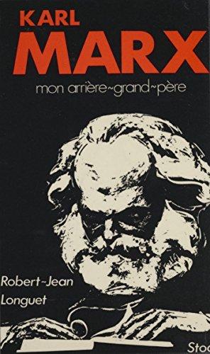 Karl Marx : mon arrière-grand-père (Littérature Française) (French Edition)