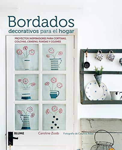 Bordados decorativos para el hogar: Proyectos inspiradores para cortinas, colchas, cenefas, fundas y cojines